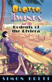 Blotto, Twinks and the Rodents of the Riviera, Hardback Book