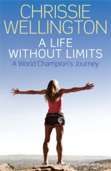 A Life Without Limits : A World Champion's Journey, Hardback Book