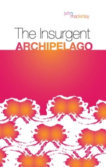 The Insurgent Archipelago, Paperback / softback Book