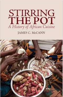 Stirring the Pot : A History of African Cuisine, Paperback / softback Book