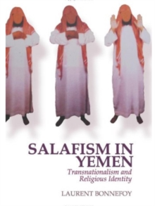 Salafism in Yemen : Transnationalism and Religious Identity, Paperback Book
