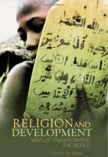 Religion and Development : Ways of Transforming the World, Paperback / softback Book
