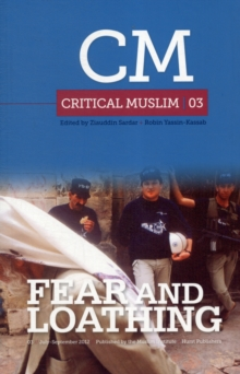 Critical Muslim 03: Fear and Loathing, Paperback Book