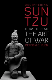 Deciphering Sun Tzu : How to Read the Art of War, Hardback Book
