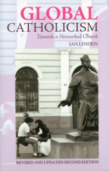 Global Catholicism : Towards a Networked Church, Paperback / softback Book