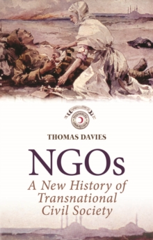 NGOs : A New History of Transnational Civil Society, Paperback Book