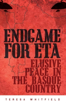 Endgame for ETA : Elusive Peace in the Basque Country, Paperback Book