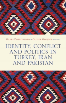 Identity, Conflict and Politics in Turkey, Iran and Pakistan, Hardback Book