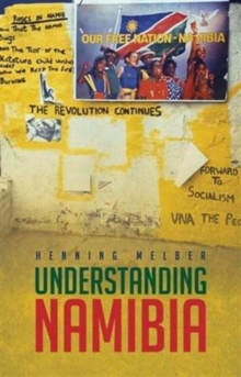 Understanding Namibia : The Trials of Independence, Hardback Book