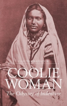 Coolie Woman : The Odyssey of Indenture, Paperback / softback Book