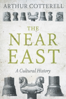 The Near East : A Cultural History, Hardback Book