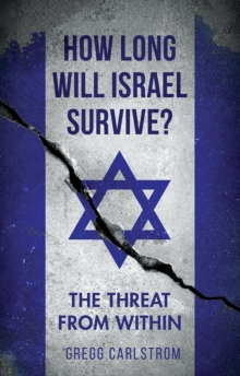 How Long Will Israel Survive? : The Threat from Within, Hardback Book