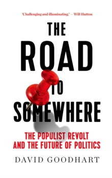 The Road to Somewhere : The Populist Revolt and the Future of Politics, EPUB eBook