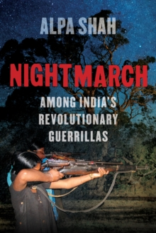 Nightmarch : Among India's Revolutionary Guerrillas, Hardback Book