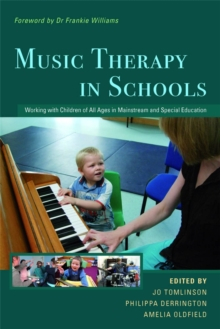 Music Therapy in Schools : Working with Children of All Ages in Mainstream and Special Education, Paperback Book