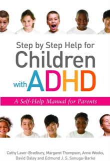 Step by Step Help for Children with ADHD : A Self-Help Manual for Parents, Paperback Book