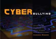 Cyberbullying : Activities to Help Children and Teens to Stay Safe in a Texting, Twittering, Social Networking World, Paperback Book