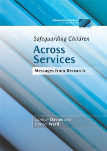 Safeguarding Children Across Services : Messages from Research, Paperback / softback Book