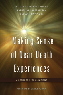 Making Sense of Near-Death Experiences : A Handbook for Clinicians, Paperback / softback Book