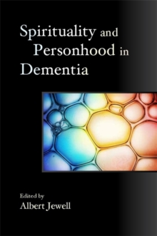 Spirituality and Personhood in Dementia, Paperback / softback Book