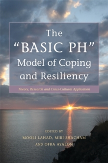 "The ""BASIC Ph"" Model of Coping and Resiliency : Theory, Research and Cross-Cultural Application, Paperback / softback Book"