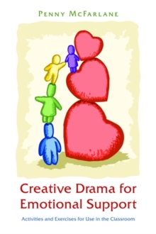 Creative Drama for Emotional Support : Activities and Exercises for Use in the Classroom, Paperback / softback Book