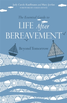 The Essential Guide to Life After Bereavement : Beyond Tomorrow, Paperback Book