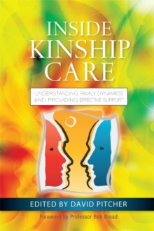 Inside Kinship Care : Understanding Family Dynamics and Providing Effective Support, Paperback / softback Book