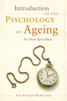 Introduction to the Psychology of Ageing for Non-Specialists, Paperback / softback Book