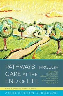 Pathways through Care at the End of Life : A Guide to Person-Centred Care, Paperback / softback Book