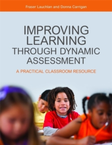 Improving Learning through Dynamic Assessment : A Practical Classroom Resource, Paperback Book