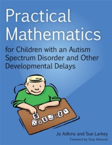 Practical Mathematics for Children with an Autism Spectrum Disorder and Other Developmental Delays, Paperback Book