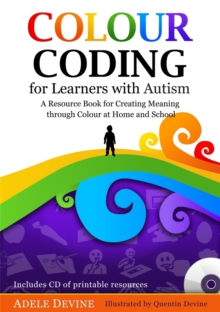 Colour Coding for Learners with Autism : A Resource Book for Creating Meaning Through Colour at Home and School, Paperback Book