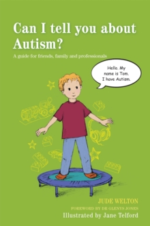 Can I Tell You About Autism? : A Guide for Friends, Family and Professionals, Paperback Book