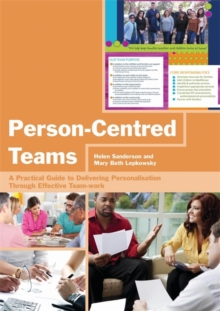 Person-Centred Teams : A Practical Guide to Delivering Personalisation Through Effective Team-Work, Paperback / softback Book