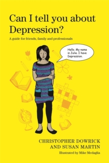 Can I Tell You About Depression? : A Guide for Friends, Family and Professionals, Paperback Book