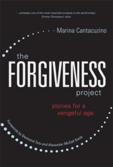 The Forgiveness Project : Stories for a Vengeful Age, Hardback Book