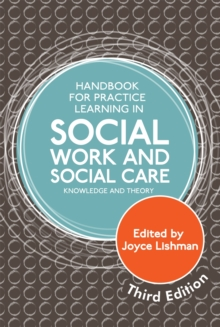 Handbook for Practice Learning in Social Work and Social Care, Third Edition : Knowledge and Theory, Paperback / softback Book