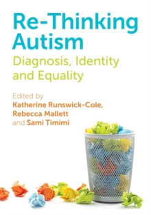 Re-Thinking Autism : Diagnosis, Identity and Equality, Paperback / softback Book