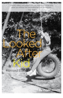 The Looked After Kid, Revised Edition : My Life in a Children's Home, Paperback Book