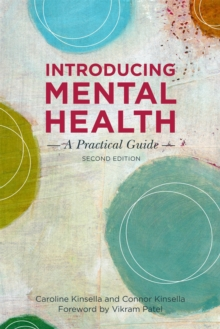 Introducing Mental Health, Second Edition : A Practical Guide, Paperback / softback Book