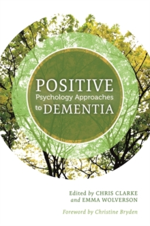 Positive Psychology Approaches to Dementia, Paperback / softback Book