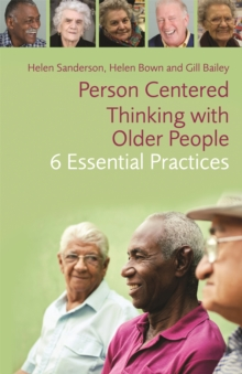 Person-Centred Thinking with Older People : 6 Essential Practices, Paperback / softback Book