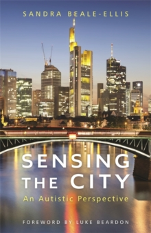 Sensing the City : An Autistic Perspective, Paperback Book