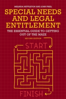 Special Needs and Legal Entitlement, Second Edition : The Essential Guide to Getting out of the Maze, Paperback Book