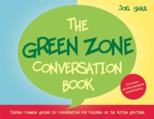 The Green Zone Conversation Book : Finding Common Ground in Conversation for Children on the Autism Spectrum, Hardback Book