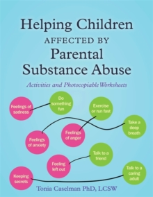 Helping Children Affected by Parental Substance Abuse : Activities and Photocopiable Worksheets, Paperback Book