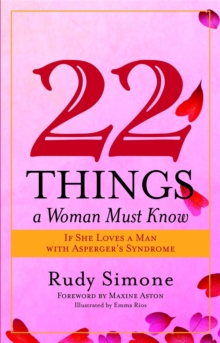 22 Things a Woman Must Know If She Loves a Man with Asperger's Syndrome, Paperback Book
