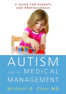 Autism and its Medical Management : A Guide for Parents and Professionals, Paperback / softback Book