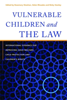 Vulnerable Children and the Law : International Evidence for Improving Child Welfare, Child Protection and Children's Rights, Hardback Book